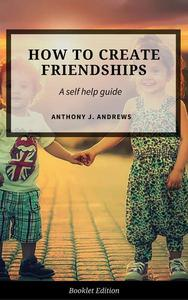How to Create Friendships