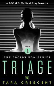 Triage (A BDSM & Medical Play Novella)