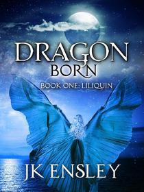 Dragon Born: Book One: Liliquin
