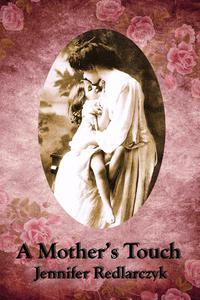 A Mother's Touch: Inspired by Pride and Prejudice