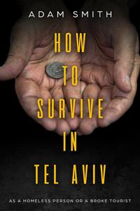 How to Survive  In Tel Aviv As A Homeless Person or a Broke Tourist