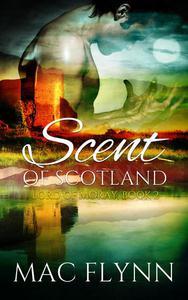 Scent of Scotland: Lord of Moray #2 (BBW Scottish Werewolf / Shifter Romance)