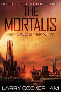 The Mortalis: Beyond the Eternity