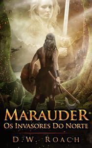 Marauder - Os Invasores Do Norte
