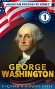 American Presidents Series:  George Washington