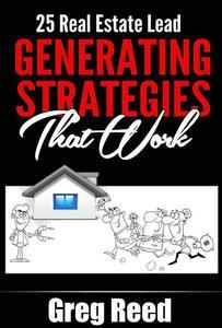 25 Real Estate Lead Generating Strategies That Work