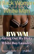 BWWM Airing Out My Dirty White Boy Laundry