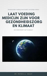 Laat Voeding Medicijn zijn voor Gezondheid en Klimaat