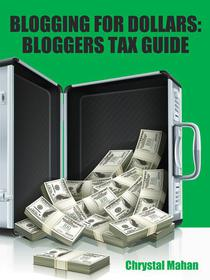 Blogging for Dollars: Bloggers Tax Guide