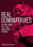 Real Dominatrixes