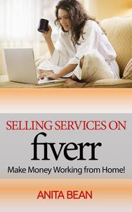Selling Services On Fiverr - Make Money Working From Home