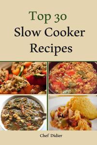 Top 30 Slow Cooker Recipes