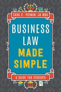 Business Law Made Simple: A Guide for Students