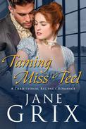 Taming Miss Teel:  A Traditional Regency Romance