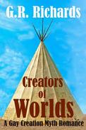 Creators of Worlds: A Gay Creation Myth Romance