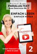 Italienisch Lernen - Einfach Lesen | Einfach Hören | Paralleltext - Audio-Sprachkurs Nr. 2