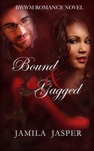 Bound & Gagged: BWWM Romance Novel