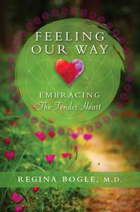 Feeling Our Way: Embracing The Tender Heart