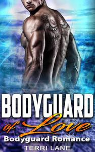 Bodyguard of Love : Bodyguard Romance