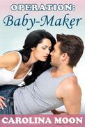 Operation: Baby-Maker (BBW Erotic Romance)