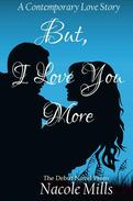 But I Love You More