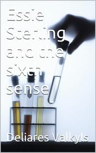 Essie Sterling and the sixth sense