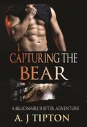 Capturing the Bear: A Billionaire Shifter Adventure