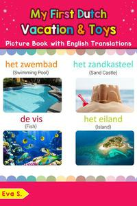 My First Dutch Vacation & Toys Picture Book with English Translations