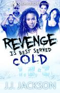 Revenge Is Best Served Cold 1, 2, & 3