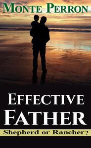 Effective Father: Shepherd or Rancher?