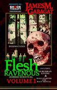 Flesh Ravenous: Zombie Survival -Volume 1