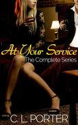 At Your Service - The Complete Series: Book One, Book Two, Book Three