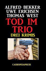 Tod im Trio: Drei Krimis