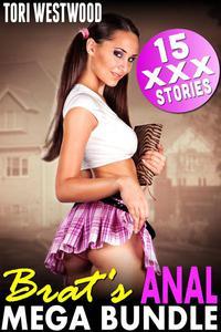 Brat's Anal Mega Bundle : 15 XXX Stories