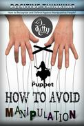 How to Avoid Manipulation Is Not to Become a Puppet?