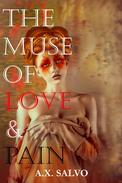 The Muse of Love and Pain - A Collection of Dark Love Poetry & Prose