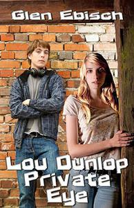 Lou Dunlop: Private Eye