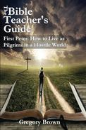 First Peter: How to Live as Pilgrims in a Hostile World