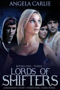Lords of Shifters, Books 1 - 3: Loramendi's Story, Spider Wars, and Dark Horse