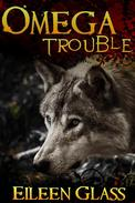 Omega #1: Trouble (M/M Wolf Shifter Romance)
