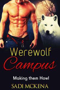 Werewolf Campus. Making them Howl