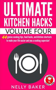 Ultimate Kitchen Hacks - Volume 4