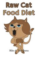 Cat Food Nutrition : The Holistic Benefits of Raw Cat Food Diet