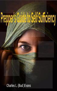 Prepper's Guide To Self Sufficiency