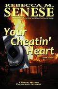 Your Cheatin' Heart: A Tiffany Waters Paranormal Mystery