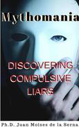 Mythomania, uncovering the compulsive liar.