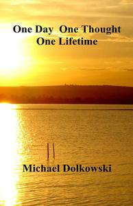 One Day One Thought One Lifetime