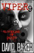 VIPER 9 -Bloodline of Death : An Elite 'Black Operations' Squad