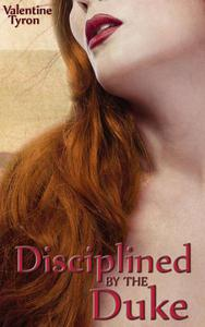 Disciplined by the Duke: A Regency Erotica