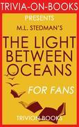 The Light Between Oceans: A Novel by M.L. Stedman (Trivia-On-Book)